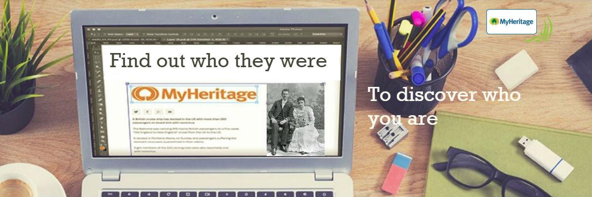 My Heritage: find out who they were to discover who you are.